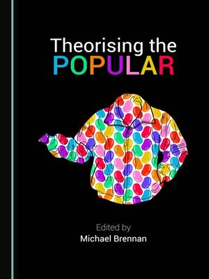 cover image of Theorising the Popular