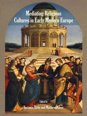cover image of Mediating Religious Cultures in Early Modern Europe