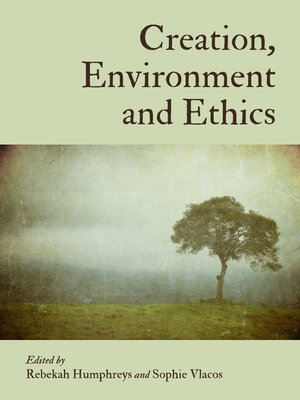 cover image of Creation, Environment and Ethics