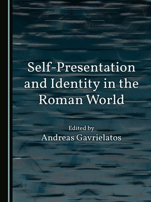 cover image of Self-Presentation and Identity in the Roman World