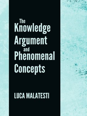 cover image of The Knowledge Argument and Phenomenal Concepts