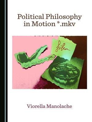 cover image of Political Philosophy in Motion<li>.mkv