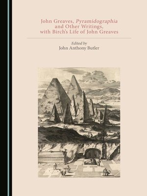 cover image of John Greaves, Pyramidographia and Other Writings, with Birch's Life of John Greaves