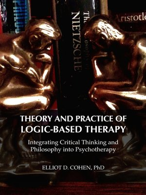cover image of Theory and Practice of Logic-Based Therapy