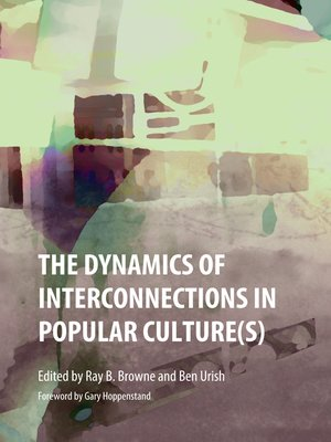cover image of The Dynamics of Interconnections in Popular Culture(s)