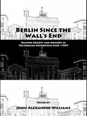 cover image of Berlin Since the Wall's End