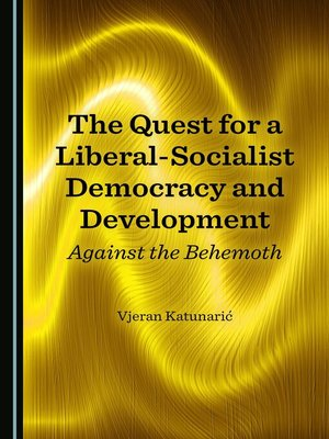 cover image of The Quest for a Liberal-Socialist Democracy and Development