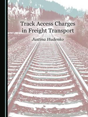 cover image of Track Access Charges in Freight Transport