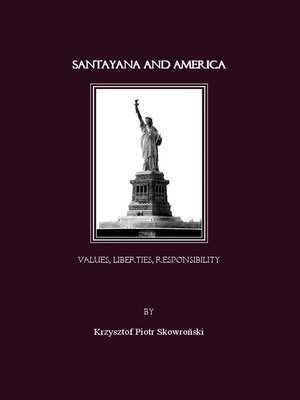 cover image of Santayana and America. Values, Liberties, Responsibility