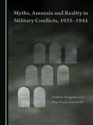 cover image of Myths, Amnesia and Reality in Military Conflicts, 1935-1945