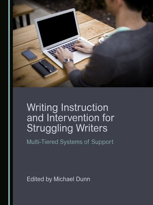 cover image of Writing Instruction and Intervention for Struggling Writers: Multi-Tiered Systems of Support