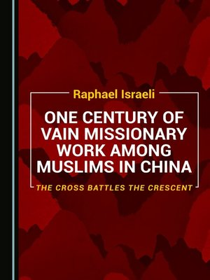 cover image of One Century of Vain Missionary Work among Muslims in China