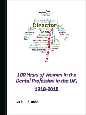 cover image of 100 Years of Women in the Dental Profession in the UK, 1918-2018