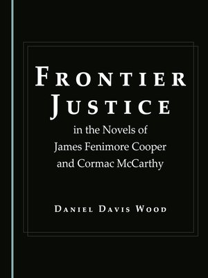 cover image of Frontier Justice in the Novels of James Fenimore Cooper and Cormac McCarthy