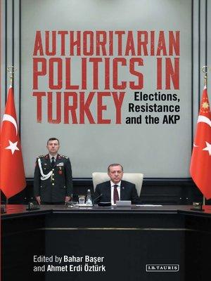 cover image of Authoritarian Politics in Turkey