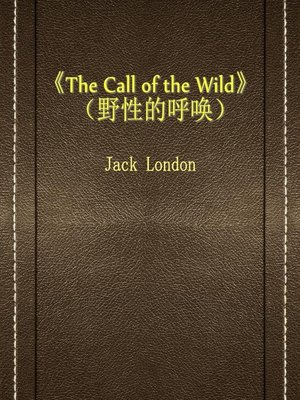 cover image of The Call Of The Wild(野性的呼唤)