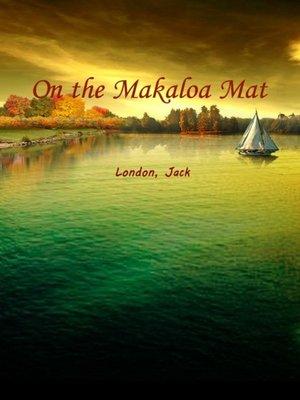 cover image of On The Makaloa Mat