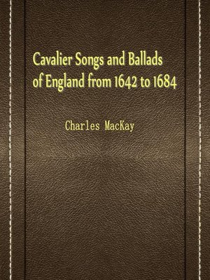 cover image of Cavalier Songs And Ballads Of England From 1642 To 1684
