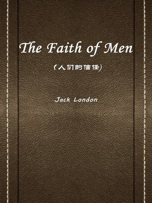 cover image of The Faith Of Men(人们的信任)