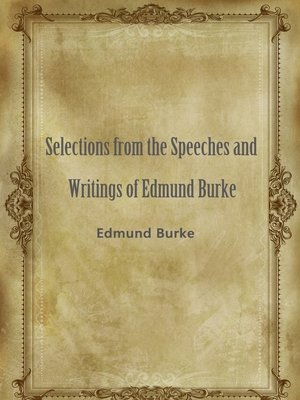 cover image of Selections From The Speeches And Writings Of Edmund Burke