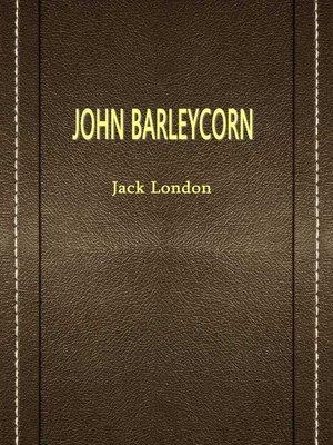 cover image of John Barleycorn