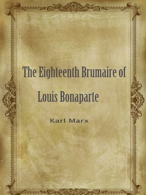 cover image of The Eighteenth Brumaire Of Louis Bonaparte