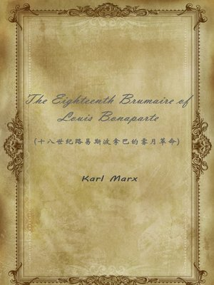 cover image of The Eighteenth Brumaire Of Louis Bonaparte(十八世纪路易斯波拿巴的雾月革命)
