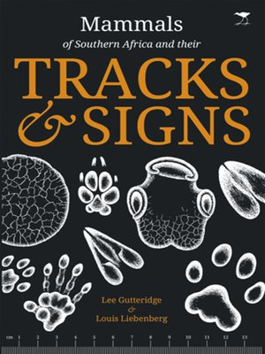 cover image of Mammals of Southern Africa and their Tracks and Signs