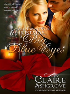 cover image of All I Want for Christmas is Big Blue Eyes