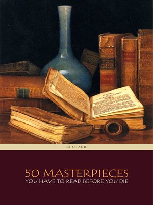 cover image of 50 Masterpieces you have to read before you die