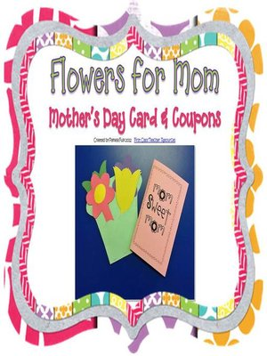 "cover image of ""Flowers for Mom"" Mothers Day Card, Love Coupons, and Craft"