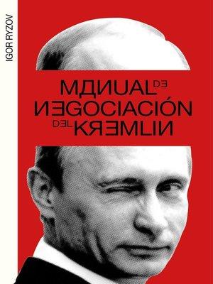 cover image of Manual de negociación del Kremlin