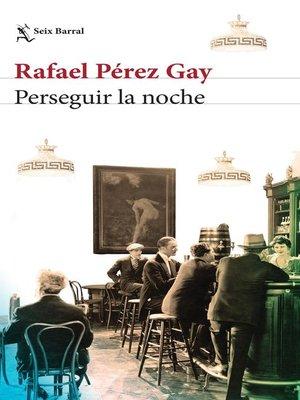 cover image of Perseguir la noche