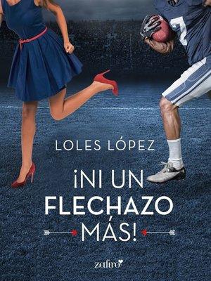 cover image of Ni un flechazo más