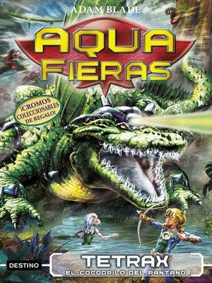 cover image of Tetrax, el cocodrilo del pantano