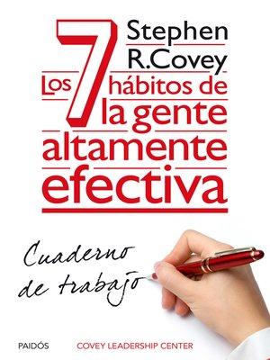 cover image of Los 7 hábitos de la gente altamente efectiva. Cuaderno de trabajo