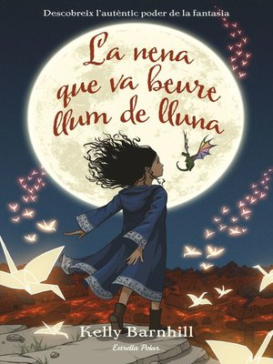 cover image of La nena que va beure llum de lluna
