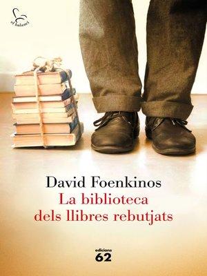 cover image of La biblioteca dels llibres rebutjats