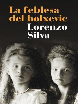 cover image of La feblesa del bolxevic