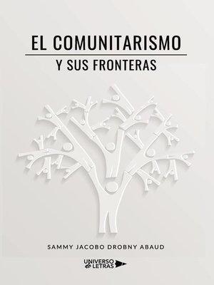 cover image of El comunitarismo y sus fronteras