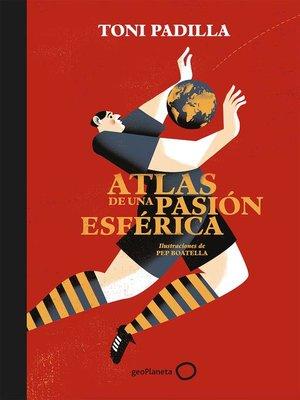 cover image of Atlas de una pasión esférica