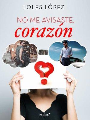 cover image of No me avisaste, corazón