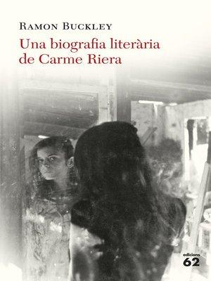 cover image of Una biografia literària de Carme Riera