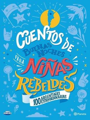 cover image of Cuentos de buenas noches para niñas rebeldes-Ed. Argentina