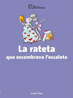 cover image of La rateta que escombrava l'escaleta