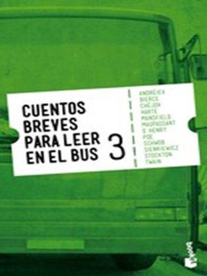 cover image of Cuentos breves para leer en el bus 3