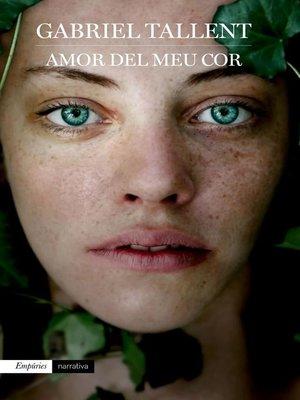 cover image of Amor del meu cor
