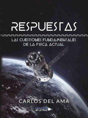 cover image of Respuestas. Las cuestiones fundamentales de la física Actual