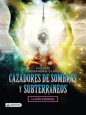 cover image of Cazadores de sombras y subterráneos