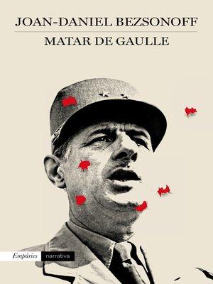 cover image of Matar De Gaulle